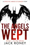 The Angels Wept