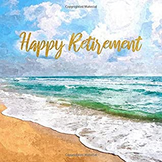 Happy Retirement: Watercolor Beach Guest Book for Retirement Party - Vacation Themed Keepsake Memory Sign In Guestbook for Men and Women with Space ... for Email, Name and Address - Square Size