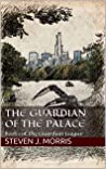 The Guardian of the Palace by Steven J. Morris