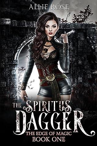 The Spiritus Dagger by Allie   Rose