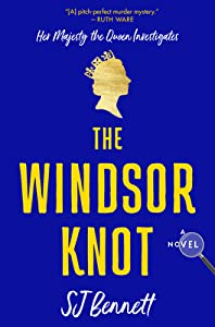 The Windsor Knot (Her Majesty the Queen Investigates, #1)