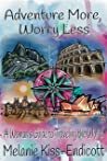 Adventure More, Worry Less: A Woman's Guide to Traveling the World