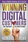 Wining Digital Customers: The Antidote to Irrelevance