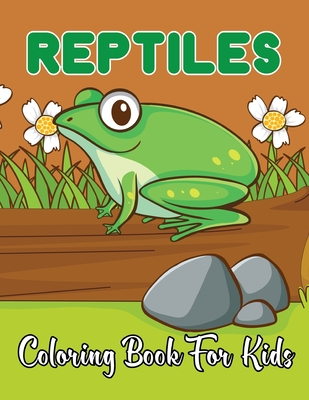 Reptiles Coloring Book For Kids A Beautiful Coloring Pages For Children With Snake Turtle Aligator And Much More Vol 1 By Kristin Mayo