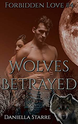 Wolves Betrayed by Daniella Starre