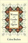Women and Gender in the Qur'an by Celene Ibrahim