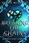 Breaking the Chains (Dragon King #2.5)