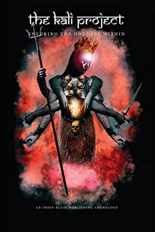 The Kali Project, Invoking the Goddess Within, Indian Women Speak