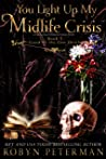 You Light Up My Midlife Crisis (Good to the Last Death, #5)