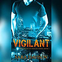 Vigilant  (The Night Guardians, #1)
