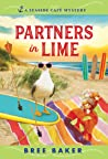 Partners in Lime: A Beachfront Cozy Mystery (Seaside Café Mysteries Book 6)