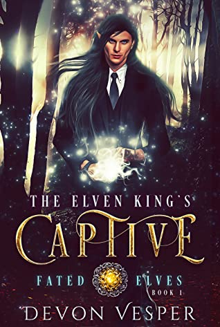 The Elven King's Captive (Fated Elves #1)
