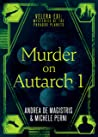 Murder on Autarch 1 by Michele Perni