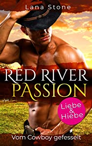 Red River Passion: Vom Cowboy gefesselt