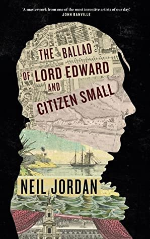 The Ballad of Lord Edward and Citizen Small