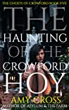 The Haunting of the Crowford Hoy (The Ghosts of Crowford Book 5)