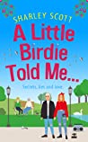 A Little Birdie Told Me...: Secrets, lies and love in this intriguing and heartwarming romance