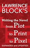 Writing the Novel from Plot to Print to Pixel: Expanded and Updated (Thorndike Nonfiction)