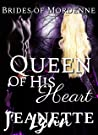 Queen of His Heart (The Brides of Mordenne #3)