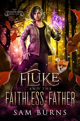 Fluke and the Faithless Father (The Fantastic Fluke, #2)