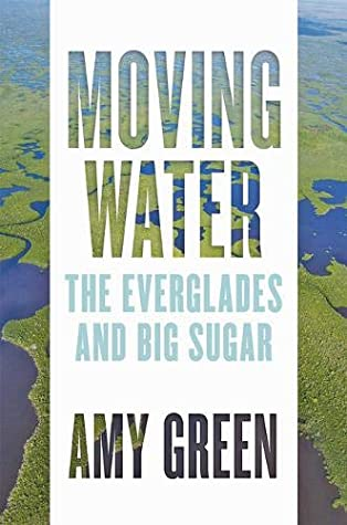 Moving Water: The Everglades and Big Sugar