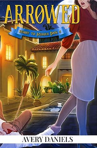 Arrowed (Resort to Murder #4)