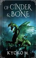 Of Cinder and Bone (Of Cinder and Bone, #1)