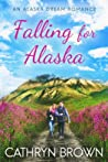 Falling for Alaska (Alaska Dream, #1)