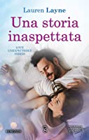 Una storia inaspettata (Love unexpectedly Vol. 4)