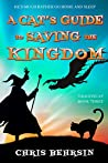 A Cat's Guide to Saving the Kingdom (Dragoncat #3)