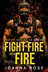 Fight Fire with Fire ( Men of Engine 10 #1)
