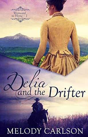 Delia and the Drifter (Westward to Home #1)