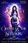 Order Of The Shadow (Legacy of the Shadow's Blood Book 5)
