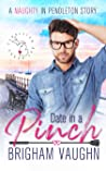 Date in a Pinch (Naughty in Pendleton, #1)