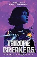 Thronebreakers (Crownchasers, #2)
