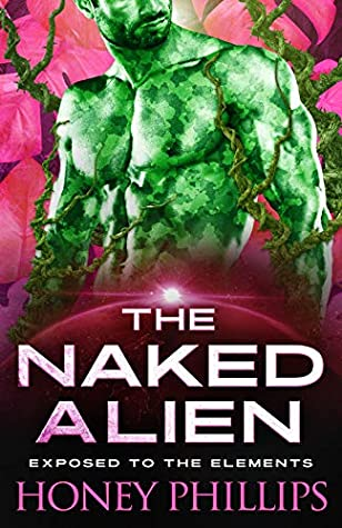 The Naked Alien (Exposed to the Elements, #1)