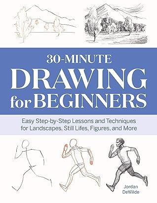 30-Minute Drawing for Beginners by Jordan DeWilde