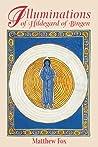 Illuminations of Hildegard of Bingen by Hildegard von Bingen