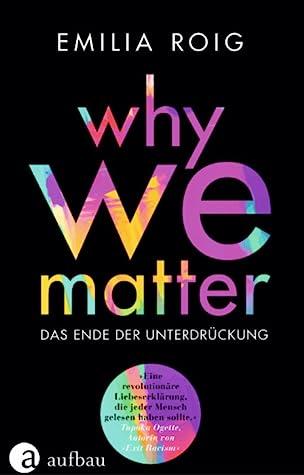Why We Matter: Das Ende der Unterdrückung