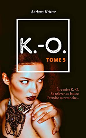 K.-O. Tome 5: Une romance à suspense captivante!