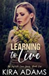Learning to Live: An Enemies to Lovers Ugly Cry (The Infinite Love Series, Book 1)