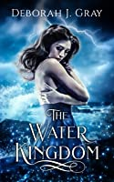 The Water Kingdom (The Water Novels, Book 1)