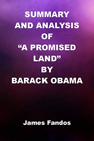 SUMMARY AND ANALYSIS OF A PROMISED LAND BY BARACK OBAMA