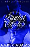 Brutal Captor I: An Enemies-to-Lovers Mafia Romance