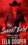 The Sweet End ( Cowboys Ranch City #6)