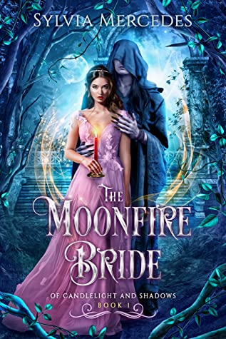 The Moonfire Bride (Of Candlelight and Shadows #1)