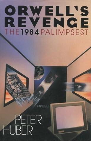 Orwell's Revenge: The 1984 Palimpsest