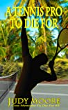 A Tennis Pro To Die For (Cozy Mysteries to Die For, #3)