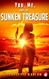 You, Me, and the Sunken Treasure (The Cushing-Nevada Chronicles, #3)