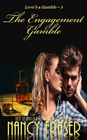 The Engagement Gamble (Love's a Gamble Book 3)